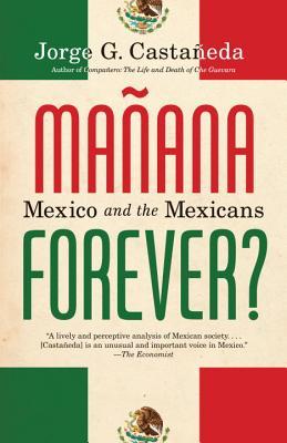Manana Forever? By Castaneda, Jorge G.