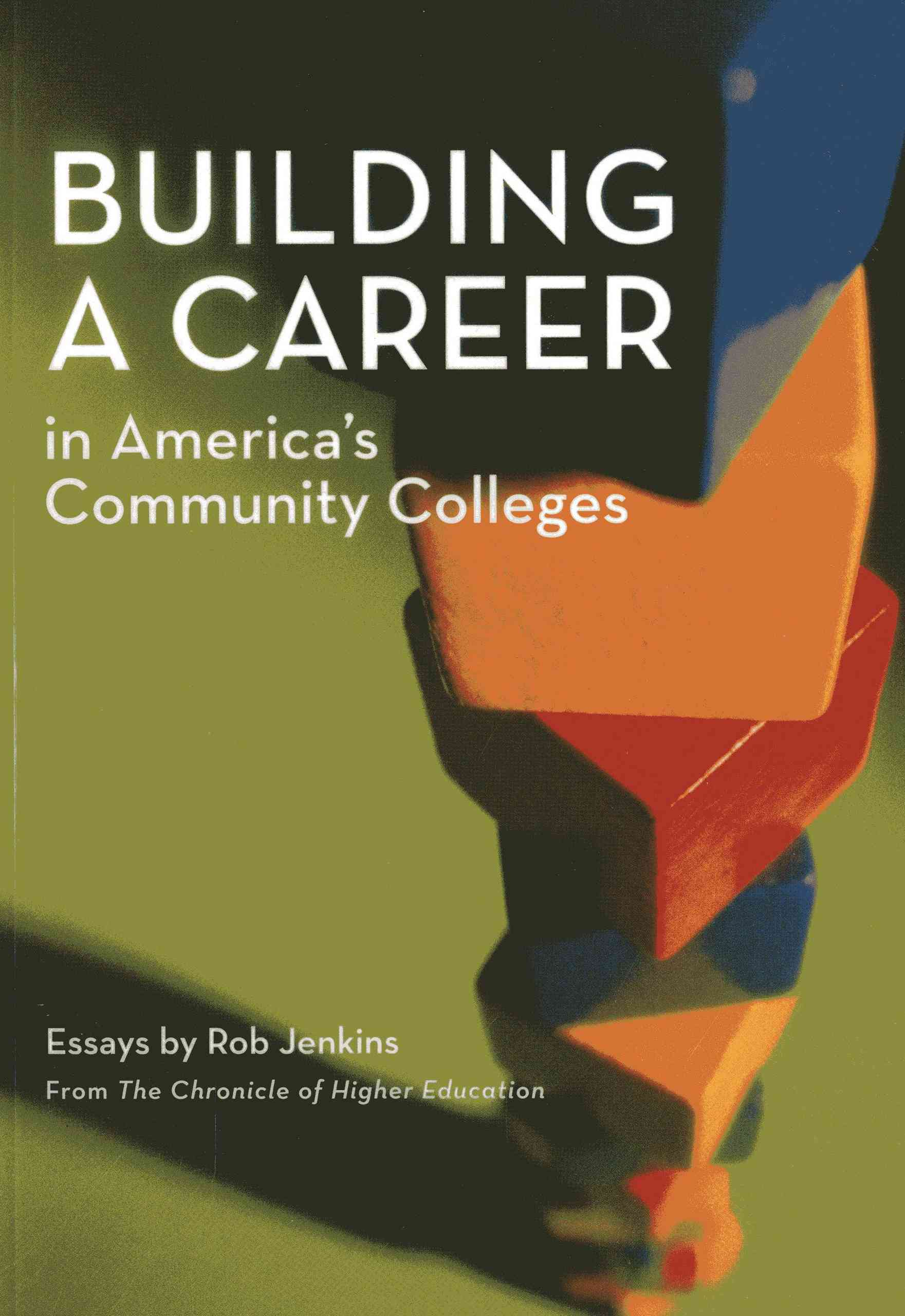 Building a Career in America's Community Colleges By Jenkins, Rob