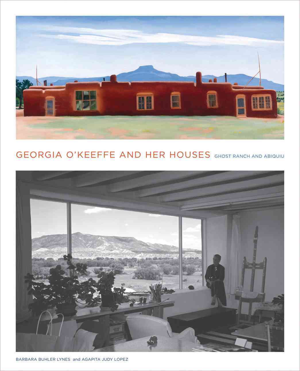 Georgia O'keeffe and Her Houses By Lynes, Barbara Buhler/ Lopez, Agapita Judy