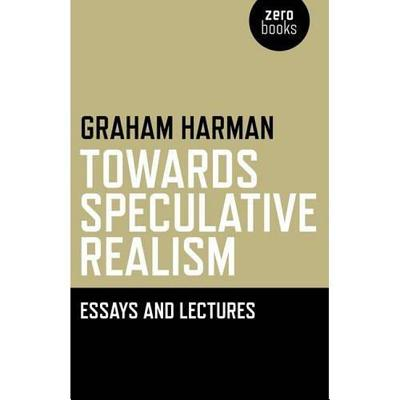 Towards Speculative Realism By Harman, Graham